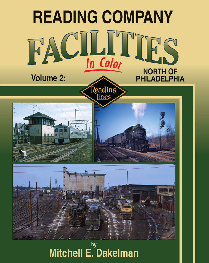 Reading Company Facilities In Color Volume 2: North of Philadelphia