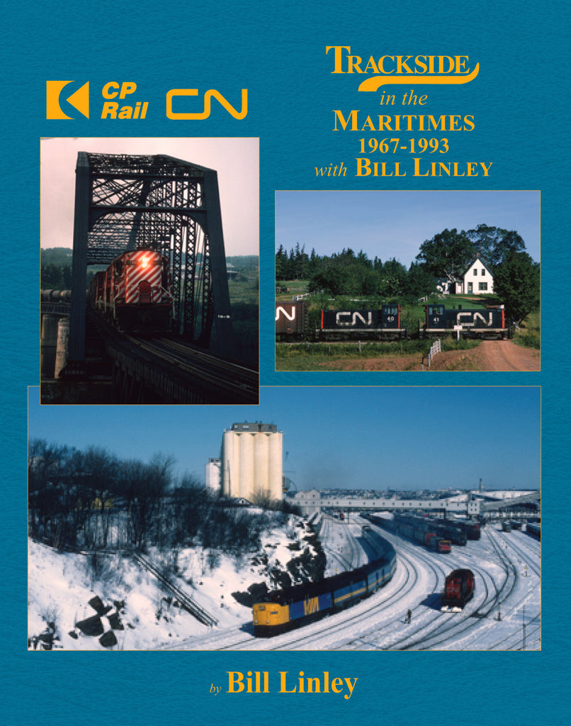 Trackside in the Maritimes 1967-1993 with Bill Linley (Trk #108)