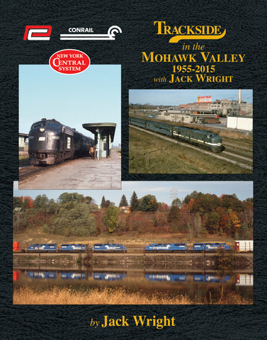 Trackside Mohawk Valley 1955-2015 with Jack Wright (Trk #111)