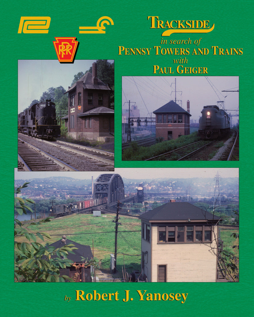 Trackside in search of Pennsy Towers and Trains with Paul Geiger (Trk #104)