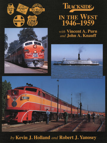 Trackside in the West 1946-1959 with Vincent A. Purn and John A. Knauff (Trk #73)