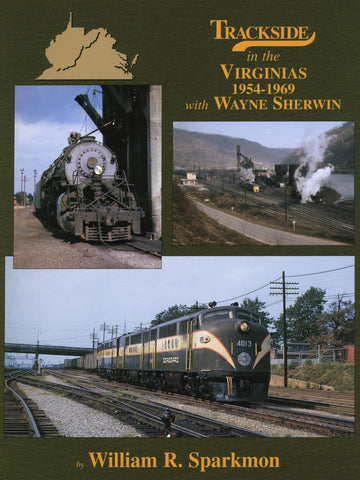 Trackside in the Virginias 1954-1969 with Wayne Sherwin (Trk #77)