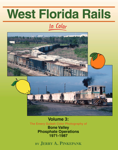 West Florida Rails In Color Volume 3: Bone Valley Phosphate Operations 1971-87