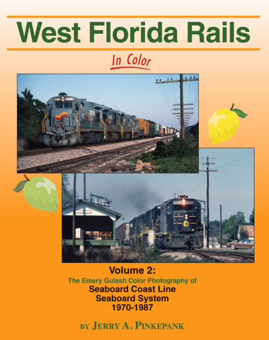 West Florida Rails In Color Vol. 2: SCL, SBD 1970-87