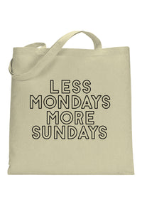 SOCIAL SUNDAY LESS MONDAYS MORE SUNDAYS SHORT SLEEVE TOTE BAG