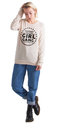 support your local girl gang pullover sweatshirt