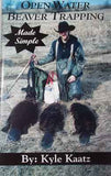 Open Water Beaver Trapping Made Simple by Kyle Kaatz - Southern Snares & Supply