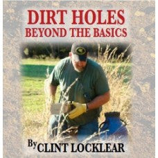DIRT HOLES, BEYOND THE BASICS/CLINT LOCKLEAR