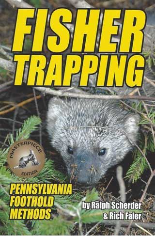 "Ralph Scherder & Rich Faler's ""Fisher Trapping: Pennsylvania Foothold Methods"" Book"