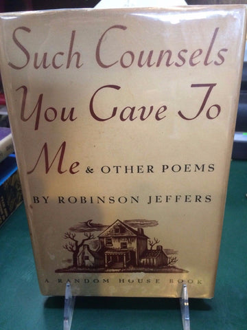 Such Counsels You Gave to Me by Robinson Jeffers (Signed,1937, HC, 1st)