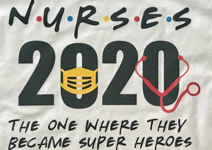 NURSES 2020 - The One Where They Became Super Heroes