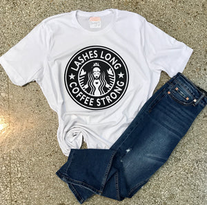 Lashes Long - Coffee Strong Tee