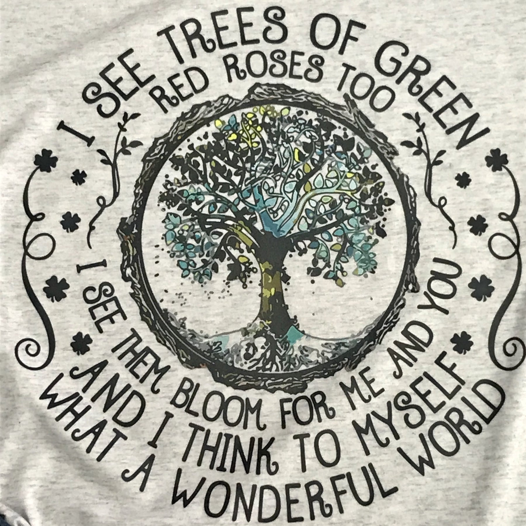 I See Trees of Green Graphic Tee