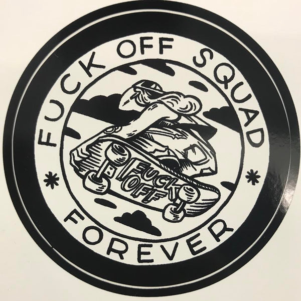 Sticker: Fuck Off Squad Forever by Nicole Goux