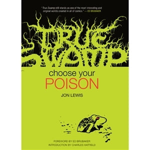 True Swamp: Choose your Poison by Jon Lewis