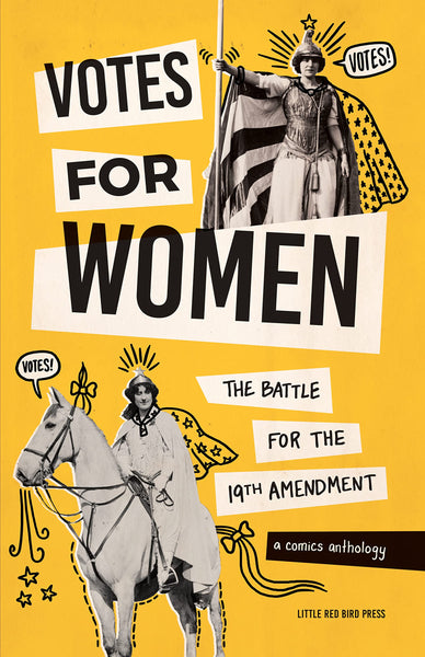 Votes For Women: The Battle for the 19th Amendment, a Comics Anthology