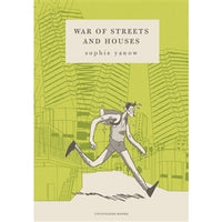 War of Streets and Houses by Sophie Yanow