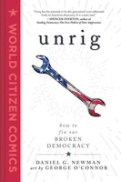 Unrig by Daniel G. Newman and George O'Connor