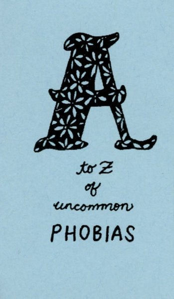 A-Z of Uncommon Phobias by Sanaa Khan