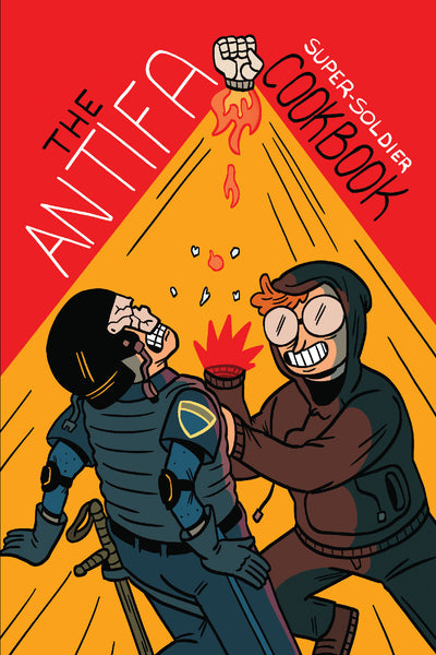 The Antifa Super Soldier Cookbook by Matt Lubchansky