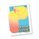 Behind is Late by Cynthia Alfonso