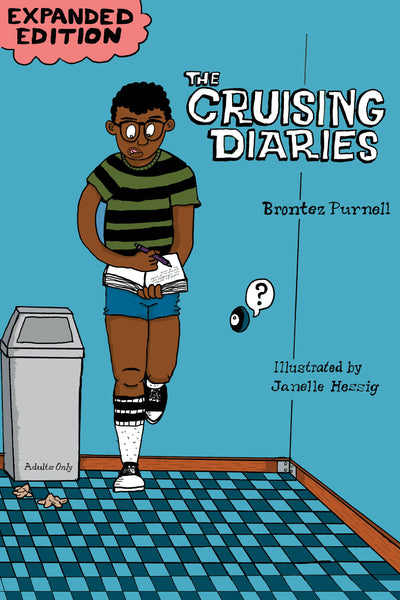 The Cruising Diaries by Brontez Purnell and Janelle Hessig