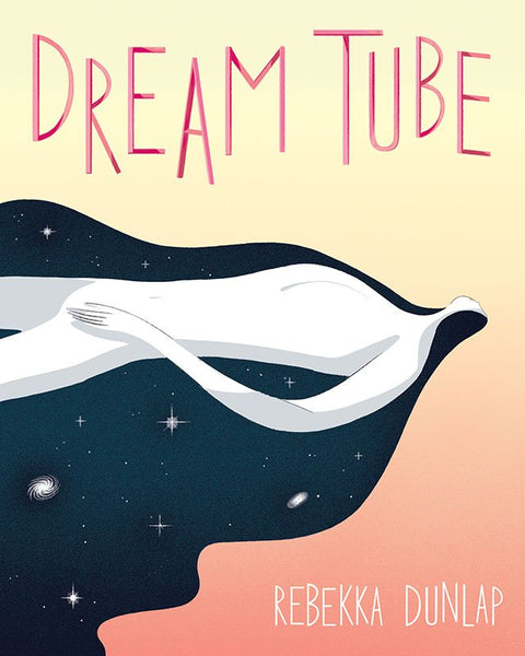 Dream Tube by Rebekka Dunlap