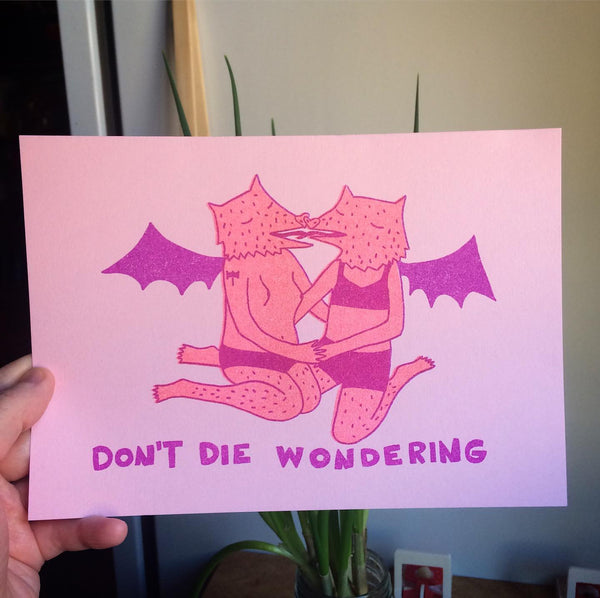 Print: Don't Die Wondering by Mira Schlosberg