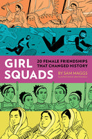 Girl Squads by Sam Maggs with Illustrations by Jenn Woodall