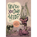 How Do You Smoke A Weed? by Owlin