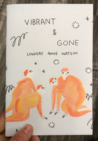 Vibrant & Gone by Lindsay Anne Watson