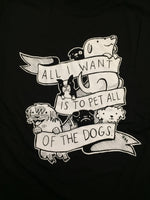 Shirt: All I Want Is To Pet All Of The Dogs - by Nation Of Amanda