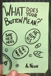 """What Does Your Button Mean?"" by Al Neun"