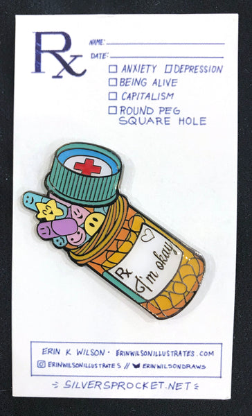 Enamel Pin: I'm Okay Pills by Erin K. Wilson