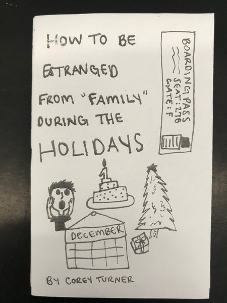 "Zine: How to be Estranged from ""Family"" During the Holidays by Corey Turner"