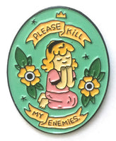 Enamel Pin: Please Kill My Enemies by Michael Sweater