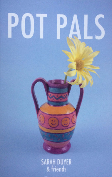 Pot Pals - Zine by Sarah Duyer