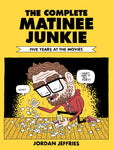 The Complete Matinee Junkie by Jordan Jeffries