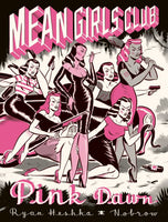 Mean Girls Club: Pink Dawn by Ryan Heshka
