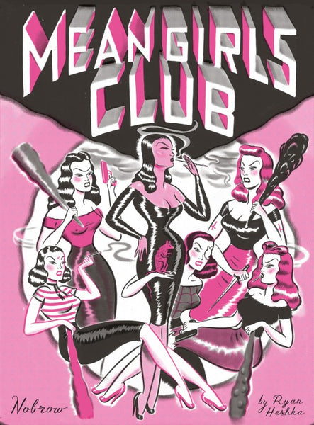 Mean Girls Club by Ryan Heshka