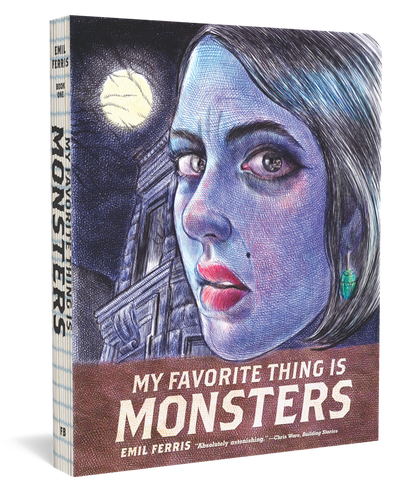 My Favorite Thing Is Monsters by Emil Ferris
