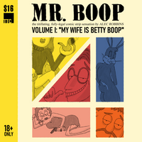 "Mr. Boop Volume I: ""My Wife Is Betty Boop"" by Alec Robbins"