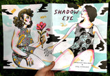 Shadow Eye by Anjelica Colliard and Meg Fransee