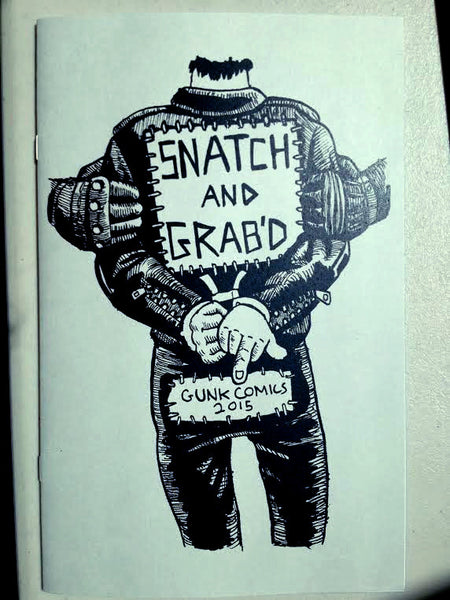 Zine: Snatch and Grab'd by Gunk Comics