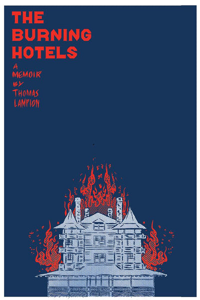The Burning Hotels: A Memoir by Thomas Lampion