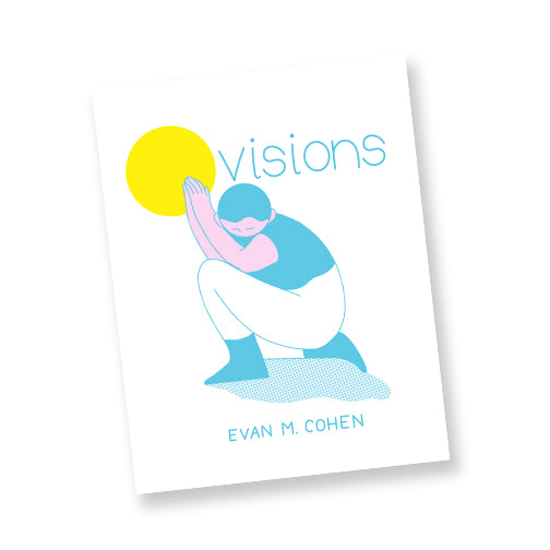 Visions by Evan M. Cohen