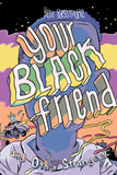 Ben Passmore - Your Black Friend and Other Strangers