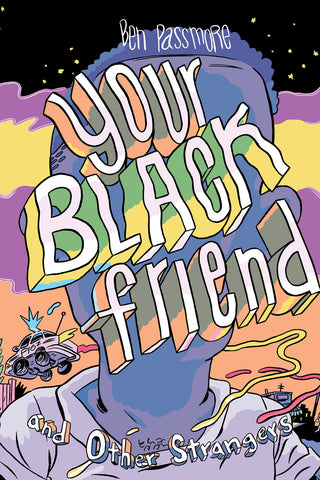 Ben Passmore - Your Black Friend and Other Strangers PRE-ORDER
