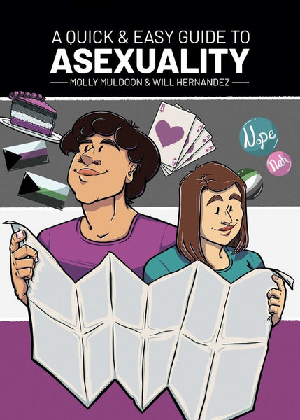 A Quick & Easy Guide to Asexuality by Molly Muldoon and Will Hernandez