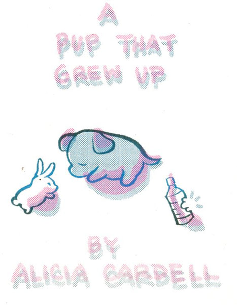 Zine: A Pup That Grew Up by Alicia Cardell